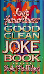 Cover of: Jest another good clean joke book | Phillips, Bob
