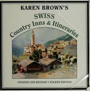 Cover of: Karen Brown's Swiss country inns & itineraries | Clare Brown
