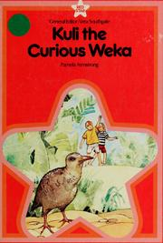 Cover of: Kuli the curious weka (Red star) | Pamela Armstrong
