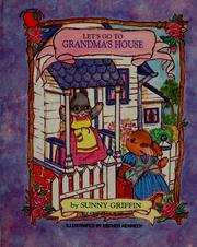 Cover of: Let's Go to Grandma's House | Sunny Griffin