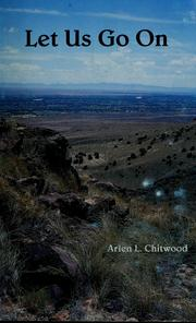 Cover of: Let us go on | Arlen L. Chitwood