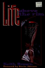Cover of: Life above the rim | Brown, Keith