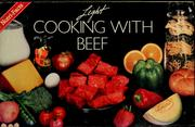 Cover of: Light cooking with beef and nutri-facts | Mary Jo Feeney