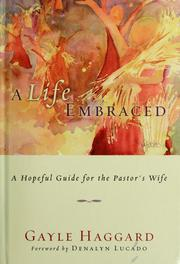Cover of: A life embraced | Gayle Haggard