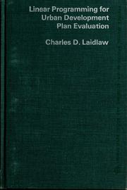 Cover of: Linear programming for urban development plan evaluation | Charles D. Laidlaw