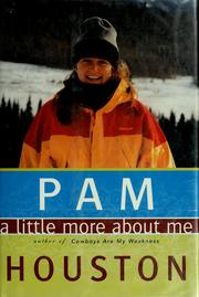 Cover of: A little more about me | Pam Houston