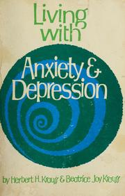Cover of: Living with anxiety and depression | Herbert H. Krauss
