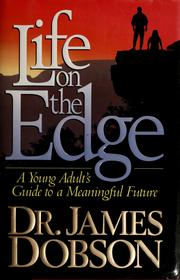 Cover of: Life on the edge by James C. Dobson