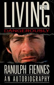 Cover of: Living dangerously | Fiennes, Ranulph Sir