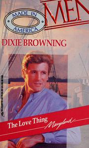 Cover of: The love thing by Dixie Browning