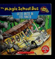Cover of: The Magic School Bus Gets Ants In Its Pants: A Book About Ants (Magic School Bus TV Tie-Ins) | Linda Ward Beech