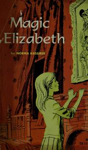 Cover of: Magic Elizabeth | Norma Kassirer