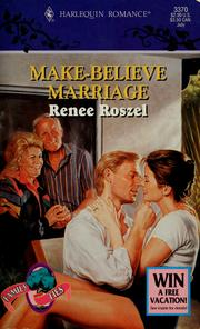 Cover of: Make - Believe Marriage | Renee Roszel