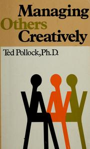 Cover of: Managing creatively | Ted Pollock
