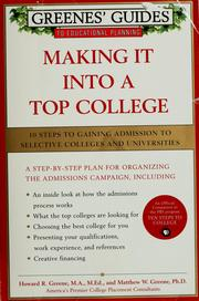 Cover of: Making it into a top college | Greene, Howard