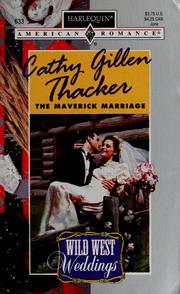 Cover of: The maverick marriage | Cathy Gillen Thacker