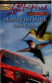 Cover of: Meeting Her Match (Mule Hollow Matchmakers #5) (Love Inspired) | Debra Clopton