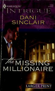 Cover of: The missing millionaire | Dani Sinclair