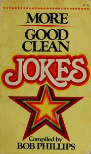 Cover of: More good clean jokes by Bob Phillips