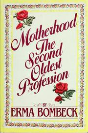 Cover of: Motherhood, the second oldest profession | Erma Bombeck