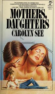 Cover of: Mothers, daughters | Carolyn See