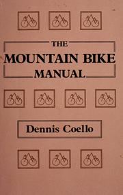 Mountain Bike Manual by Dennis L. Coello