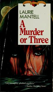 Cover of: A murder or three | Laurie Mantell