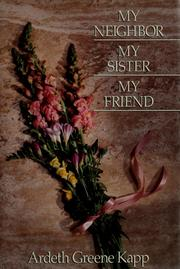 Cover of: My neighbor, my sister, my friend
