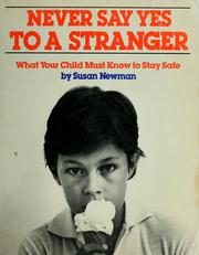 Cover of: Never say yes to a stranger | Susan Newman