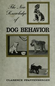 Cover of: The New knowledge of dog behavior | C. J. Pfaffenberger