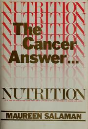 Cover of: Nutrition, the cancer answer | Maureen Kennedy Salaman