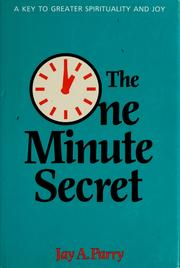 Cover of: The [o]ne minute secret by Jay A. Parry