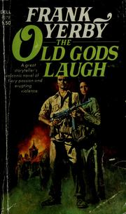 Cover of: The old gods laugh | Frank Yerby