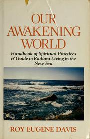 Cover of: Our awakening world | Roy Eugene Davis