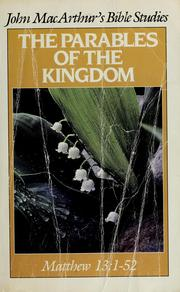 Cover of: The parables of the kingdom | John MacArthur