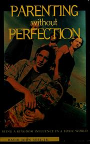 Cover of: Parenting without perfection | David J. Seel