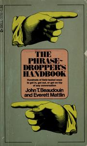 Cover of: The phrase-dropper's handbook | John T. Beaudouin