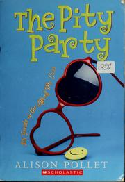 Cover of: The pity party | Alison Pollet