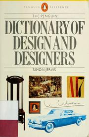 Cover of: Dictionary of Design and designers, The Penguin (Penguin Reference Books) | Simon Jervis