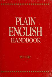 Cover of: Plain English handbook | J. Martyn Walsh