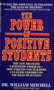 Cover of: The power of positive students | Mitchell, William