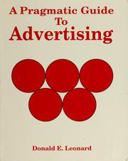 Cover of: A pragmatic guide to advertising | Donald E. Leonard
