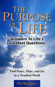 Cover of: The purpose of life | Phil Batchelor