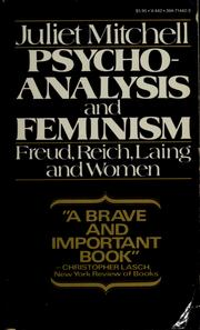 Cover of: Psychoanalysis and feminism: [Freud, Reich, Laing, and women] | Juliet Mitchell