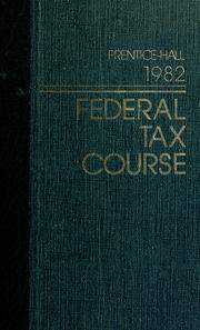Cover of: Prentice-Hall federal tax course, 1982 |