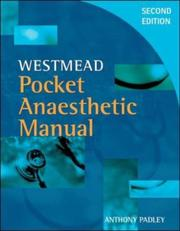 Cover of: Westmead Pocket Anaesthetic Manual | Anthony Padley