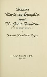 Cover of: Senator Marlowe's daughter and The great tradition by Frances Parkinson Keyes