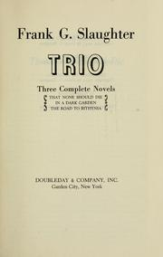 Cover of: Trio: three complete novels | Frank G. Slaughter