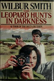 Cover of: The leopard hunts in darkness | Wilbur Smith