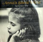 Anna's Silent World by Bernard Wolf